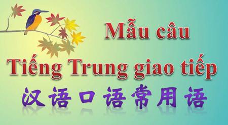 Mẫu câu tiếng Trung giao tiếp hàng ngày (8)
